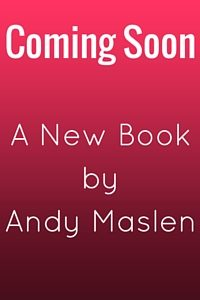 Coming Soon by Andy Maslen