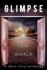 Glimpse: A New World